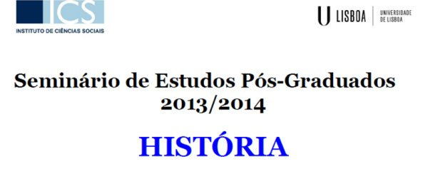 Seminário de Estudos Pós-Graduados – História – Sala Polivalente * 28 Março * 15h-17h * ICS-ULisboa