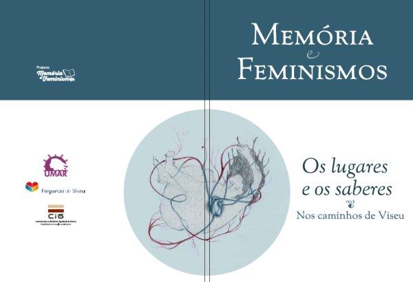 Memórias e Feminismos – Os lugares e os saberes – Nos caminhos de Viseu